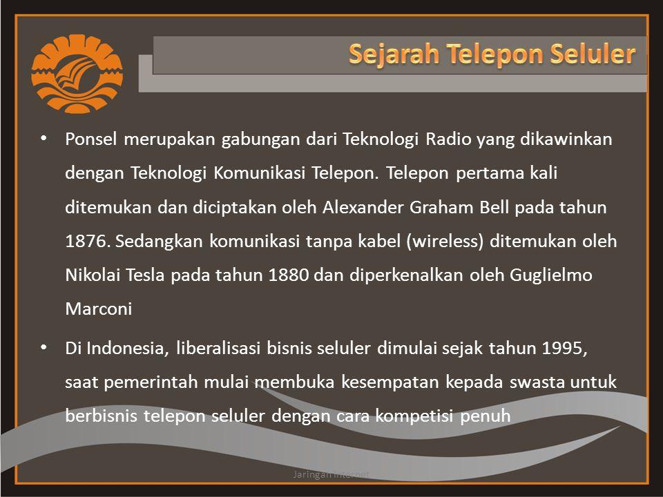 • Ponsel merupakan gabungan dari Teknologi Radio yang dikawinkan dengan Teknologi Komunikasi Telepon. Telepon pertama kali ditemukan dan diciptakan ol