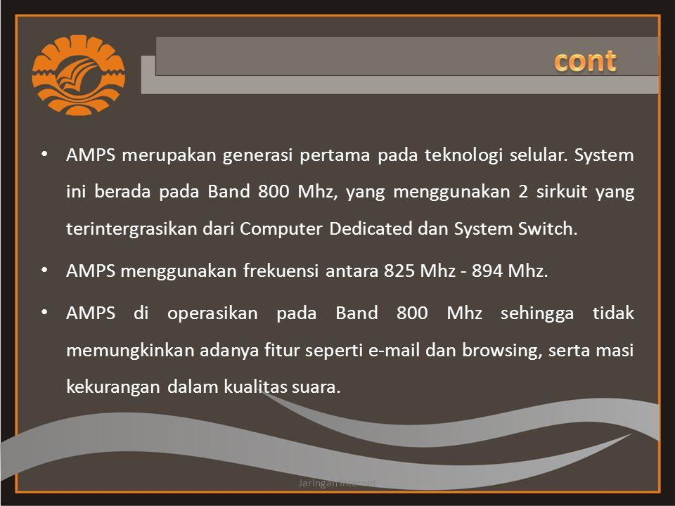 • AMPS merupakan generasi pertama pada teknologi selular. System ini berada pada Band 800 Mhz, yang menggunakan 2 sirkuit yang terintergrasikan dari C