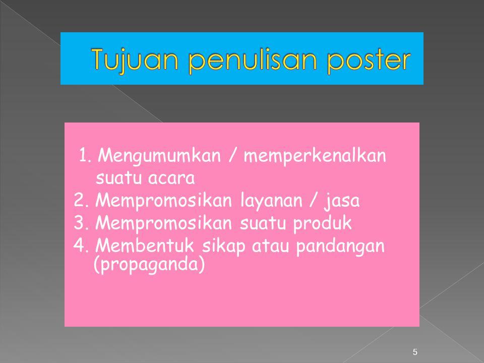 Ciri-ciri poster yang baik 6 1.Berhasil menyampaikan informasi secara cepat 2.