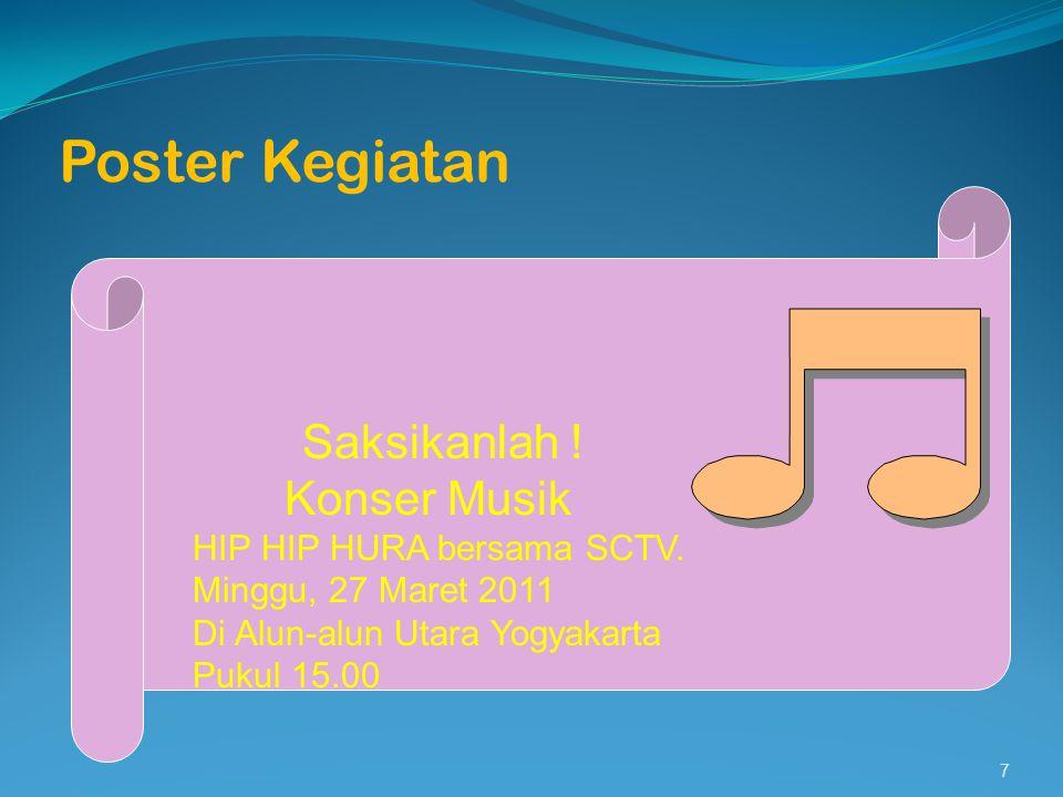Poster Kegiatan 7 Saksikanlah ! Konser Musik HIP HIP HURA bersama SCTV. Minggu, 27 Maret 2011 Di Alun-alun Utara Yogyakarta Pukul 15.00