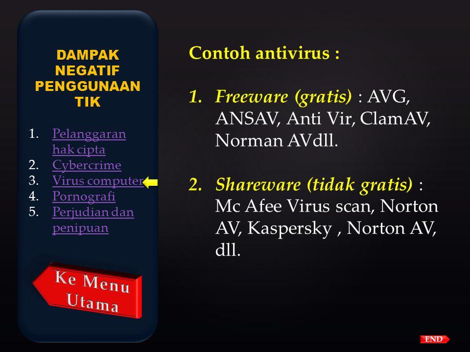 Cara menghindari agar computer tidak terinfeksi virus : 1.Menginstal antivirus 2.Sering meng-update database antivirus 3.Berhati-hati menjalankan file