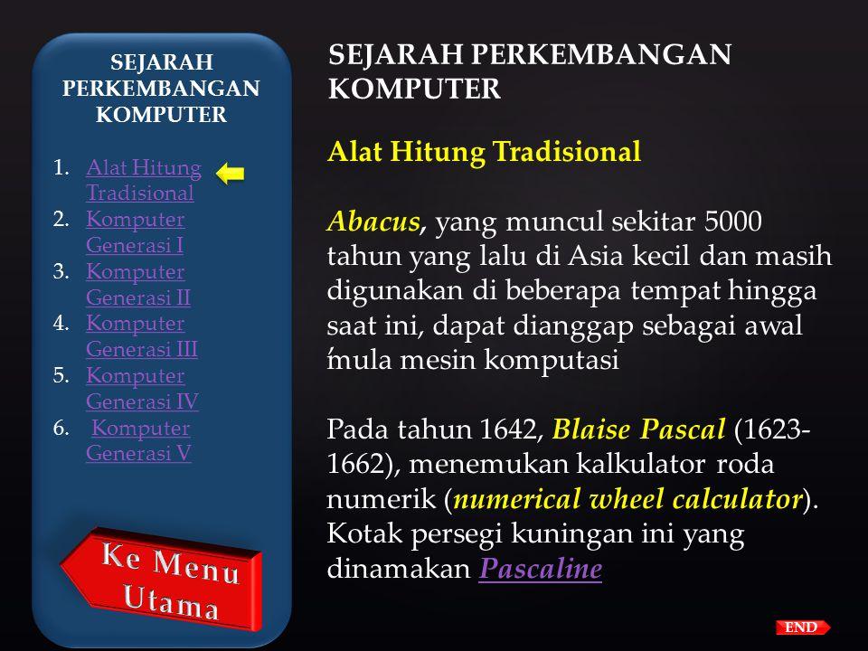 END Sejarah Perkembangan TIK 1.Periode s.d 3000 SMPeriode s.d 3000 SM 2.Periode 3000 SMPeriode 3000 SM 3.Periode 2900 SMPeriode 2900 SM 4.Periode 500