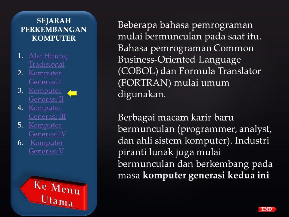 Pada awal 1960-an, mulai bermunculan komputer generasi kedua yang sukses di bidang bisnis, di universitas, dan di pemerintahan. Komputer-komputer gene