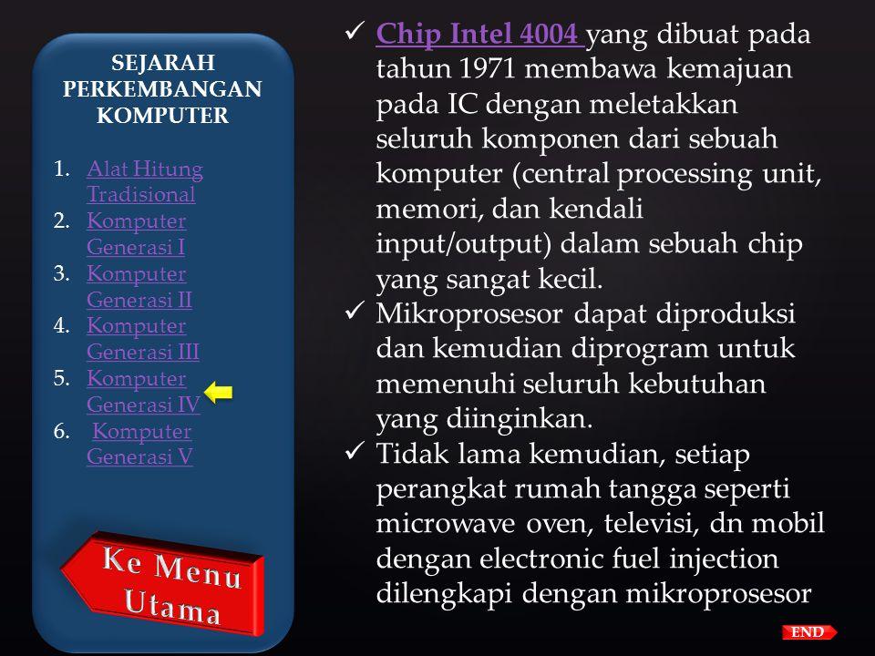 Komputer Generasi IV Setelah IC, tujuan pengembangan menjadi lebih jelas: mengecilkan ukuran sirkuit dan komponen komponen elektrik. Large Scale Integ