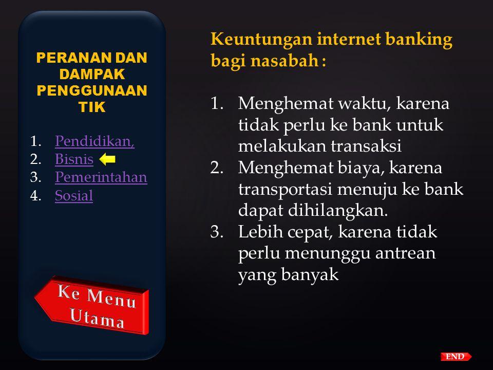 Internet banking adalah layanan perbankan yang dilakukan dengan menggunakan internet. Transakasi yang dapat dilakukan adalah pengecekan saldo, transfe