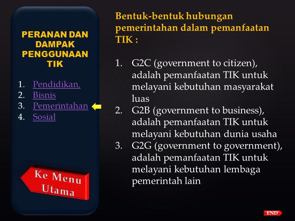 Peranan TIK dalam bidang pemerintahan (electronic government) Tujuan e-government adalah untuk meningkatkan hubungan pemerintah, dalam hal ini lembaga