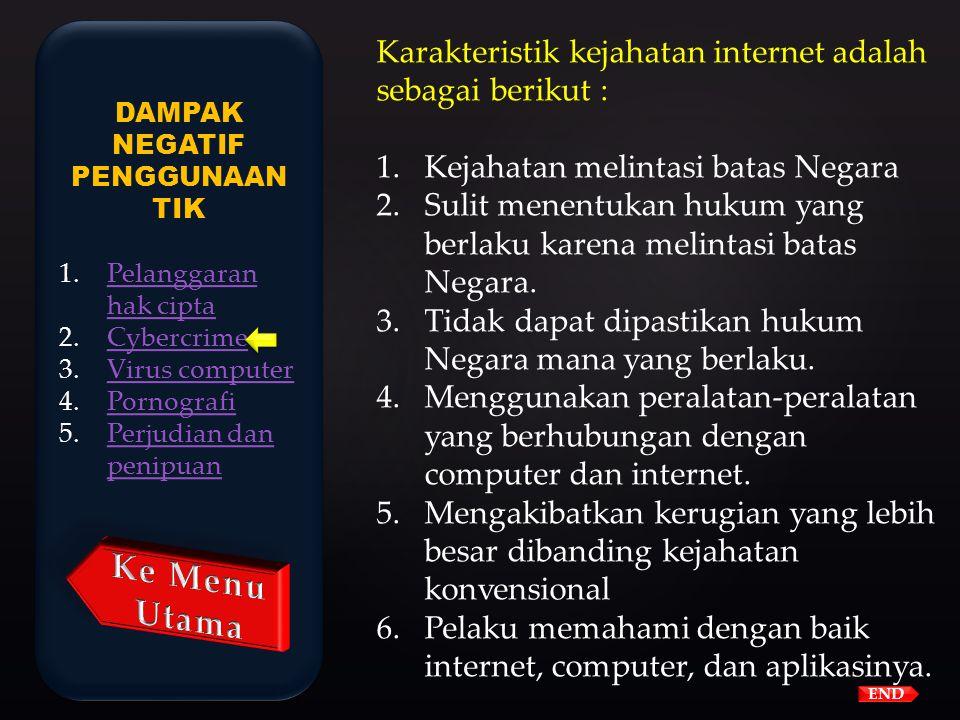 Cybercrime Adalah kejahatan atau tindakan melawan hukum yang dilakukan oleh seseorang dengan menggunakan sarana computer terutama internet END DAMPAK