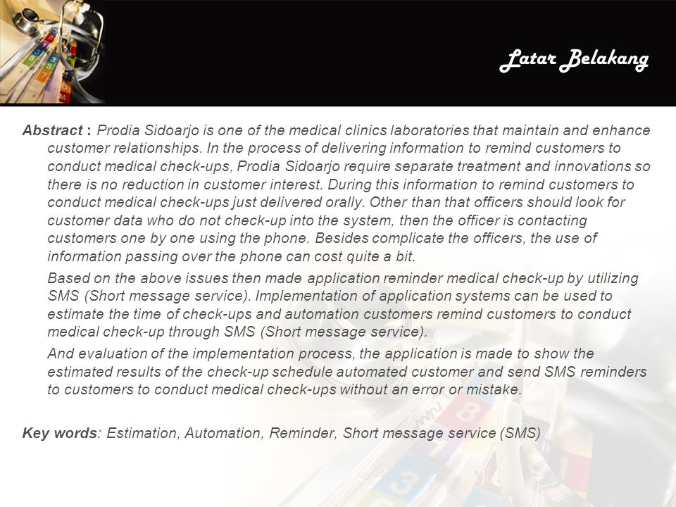 Latar Belakang Abstract : Prodia Sidoarjo is one of the medical clinics laboratories that maintain and enhance customer relationships. In the process
