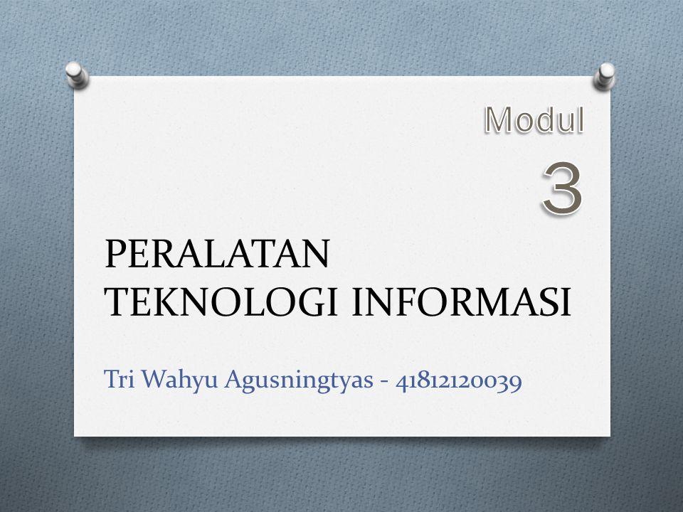 PERALATAN TEKNOLOGI INFORMASI Tri Wahyu Agusningtyas - 41812120039