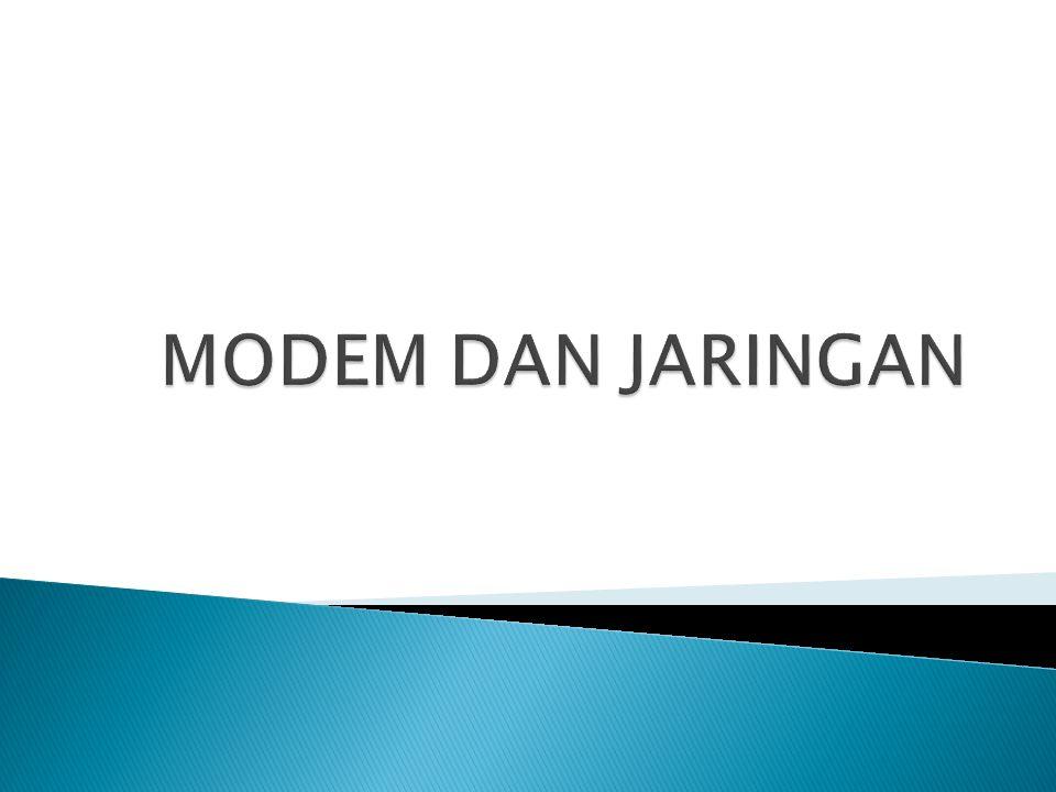 Modem (modulator – demodulator) adalah alat yang digunakan untuk menghubungkan komputer dengan pesawat telephon.