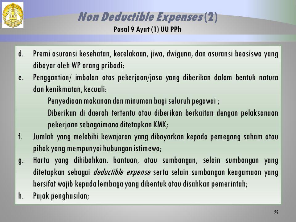 d.Premi asuransi kesehatan, kecelakaan, jiwa, dwiguna, dan asuransi beasiswa yang dibayar oleh WP orang pribadi; e.Penggantian/ imbalan atas pekerjaan