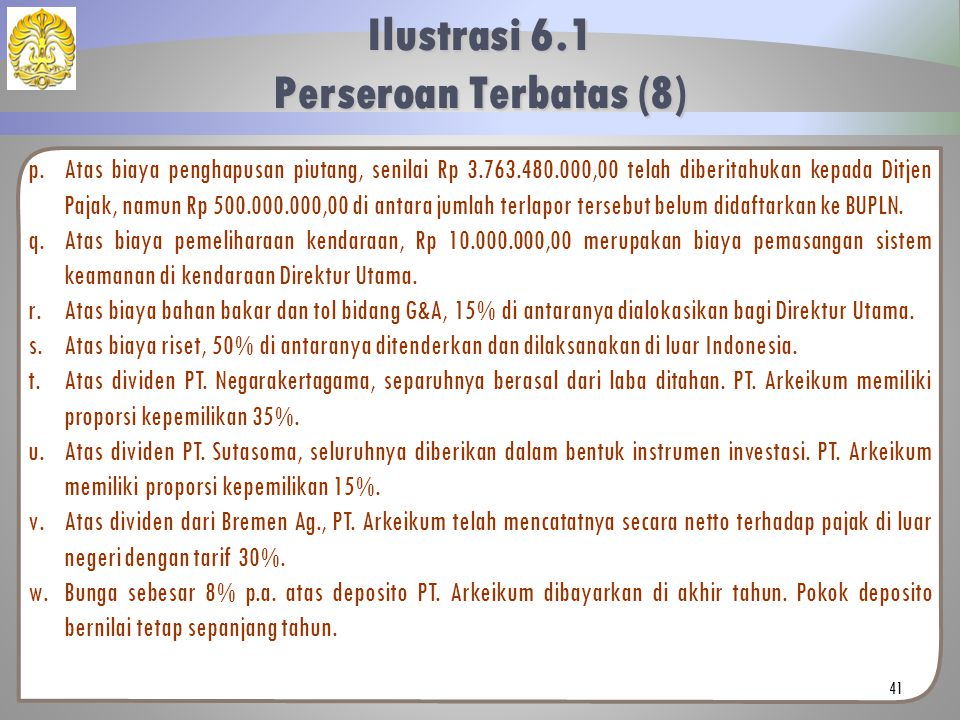 p.Atas biaya penghapusan piutang, senilai Rp 3.763.480.000,00 telah diberitahukan kepada Ditjen Pajak, namun Rp 500.000.000,00 di antara jumlah terlap