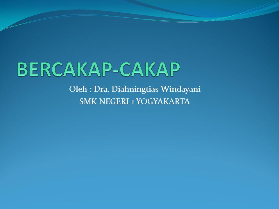 Oleh : Dra. Diahningtias Windayani SMK NEGERI 1 YOGYAKARTA