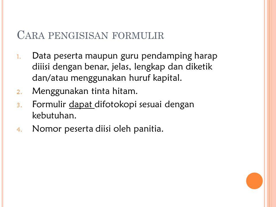 C ARA PENGISISAN FORMULIR 1.