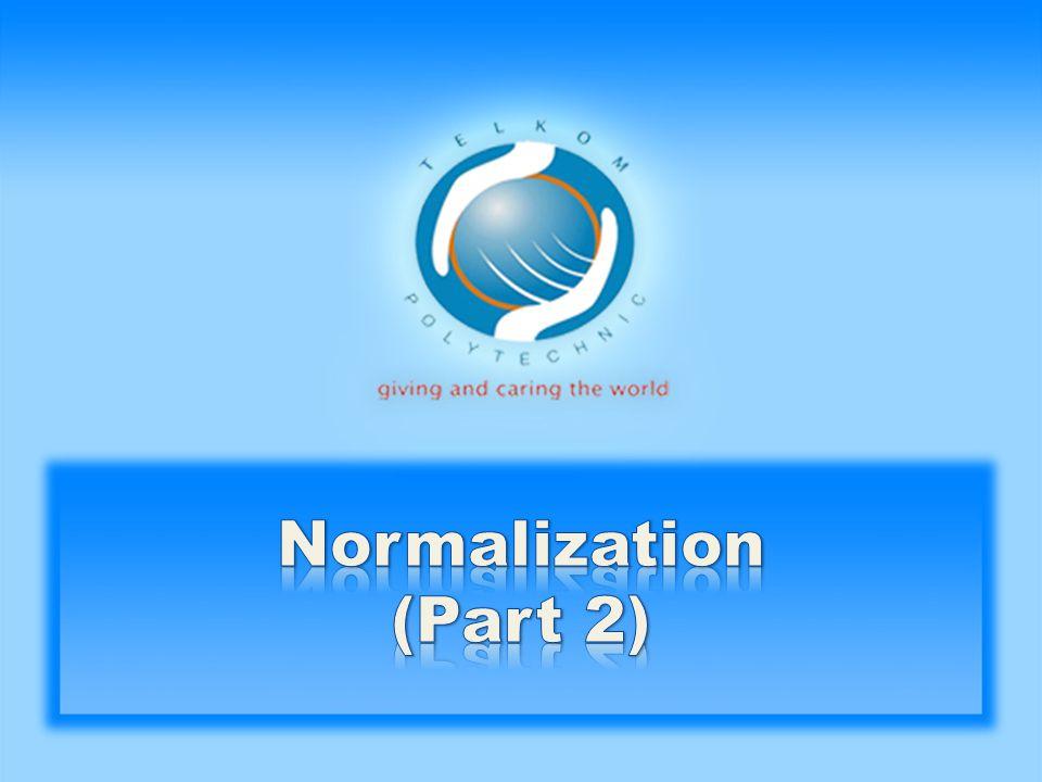 PART 1: 1.Definisi Normalisasi 2.Tujuan Normalisasi 3.Konsep – Konsep yang Mendasarinya • The Three Keys: Super Key, Candidate Key & Primary Key • Functional Dependencies (FD) PART 2: 1.Langkah – Langkah Normalisasi 2.Bentuk – Bentuk Normal • 1 st NF, 2 nd NF, 3 rd NF, BCNF • Dan bentuk-bentuk normal lainnya 3.Denormalisasi