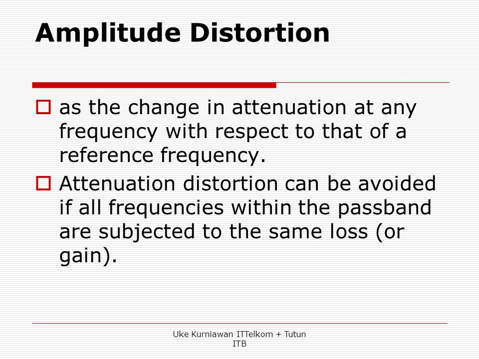 Telecom impairments  There are three basic impairments found in all telecommunication transmission systems.  Amplitude (or attenuation) distortion 