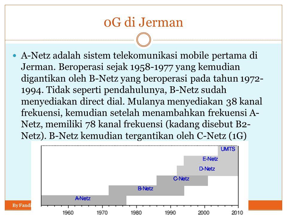 0G di Jerman By Fandi Susanto S.Si  A-Netz adalah sistem telekomunikasi mobile pertama di Jerman. Beroperasi sejak 1958-1977 yang kemudian digantikan