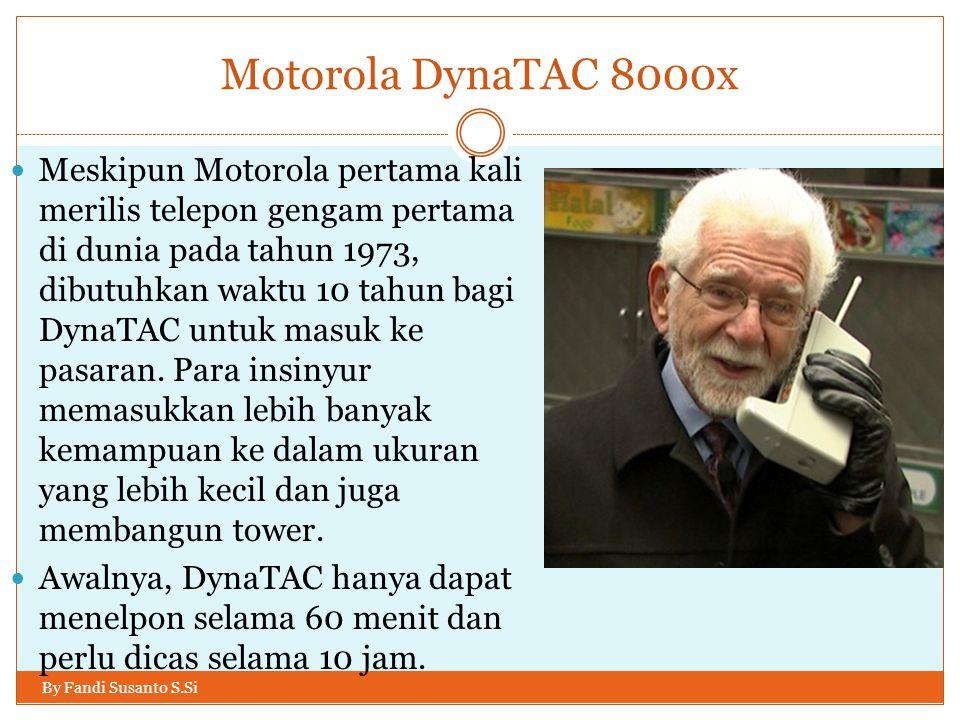 Motorola DynaTAC 8000x By Fandi Susanto S.Si  Meskipun Motorola pertama kali merilis telepon gengam pertama di dunia pada tahun 1973, dibutuhkan wakt