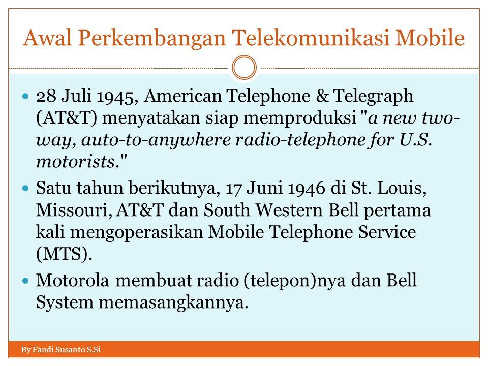 Mobile Telephone Service (MTS) By Fandi Susanto S.Si  17 Juni 1946, seorang pengendara mobil di St.Louis Missouri, mengoperasikan MTS (Mobile Telephone Service).