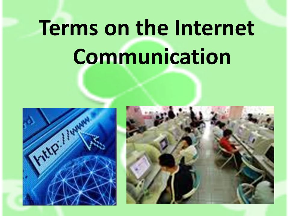 Terms on the Internet Communication