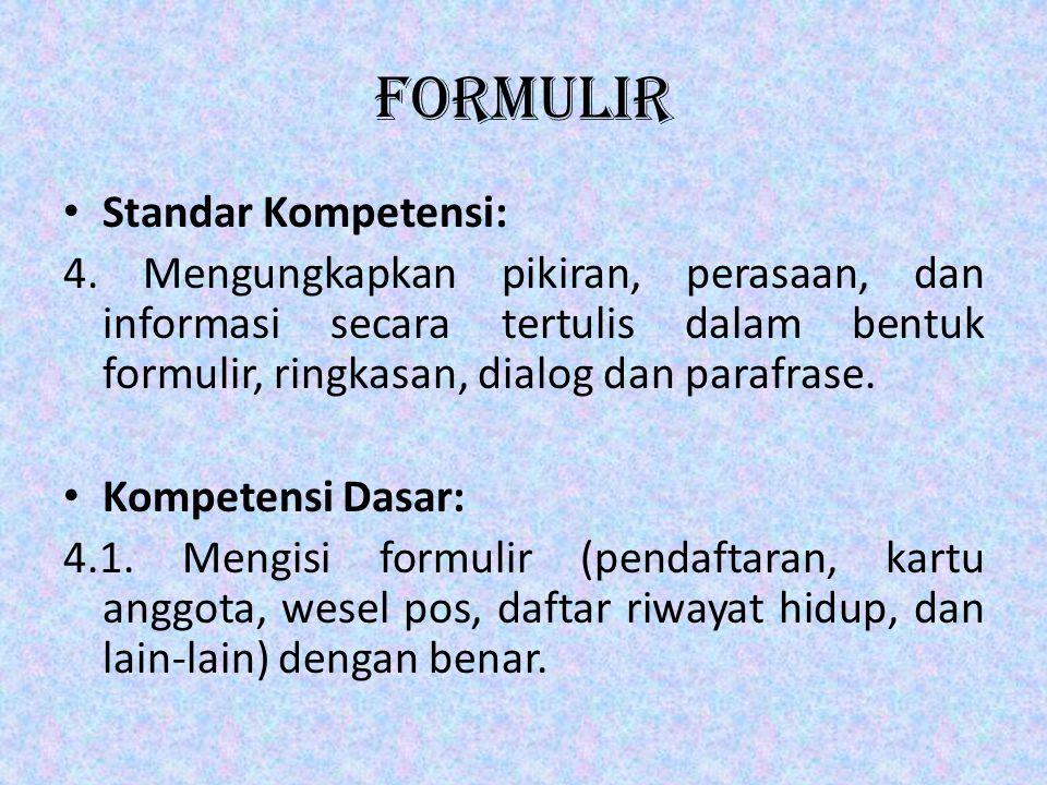 formulir • Standar Kompetensi: 4.