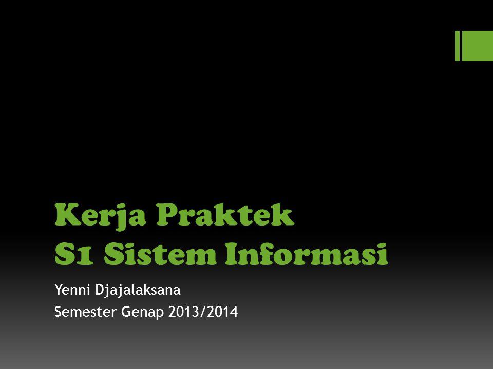 Kerja Praktek S1 Sistem Informasi Yenni Djajalaksana Semester Genap 2013/2014