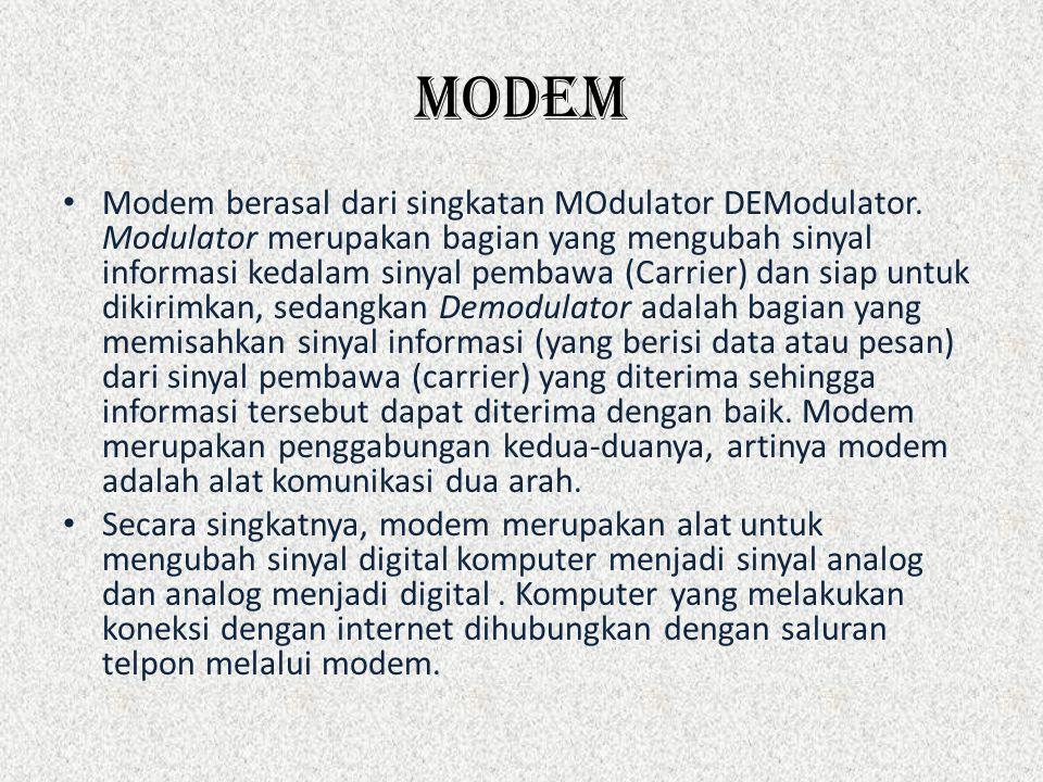 modem • Modem berasal dari singkatan MOdulator DEModulator.