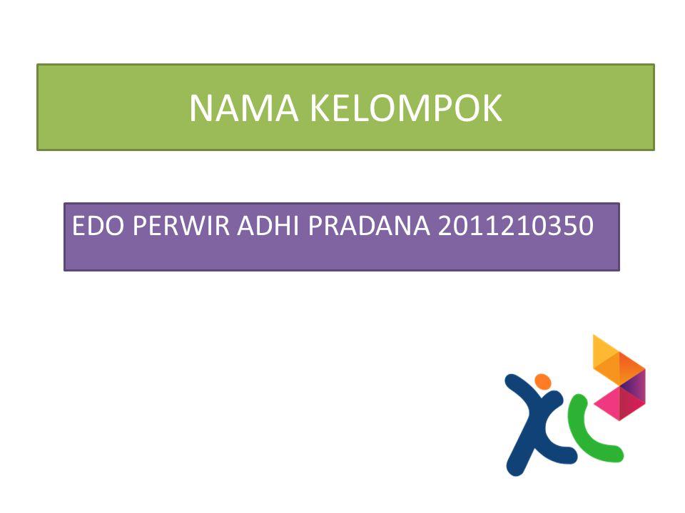 NAMA KELOMPOK EDO PERWIR ADHI PRADANA 2011210350