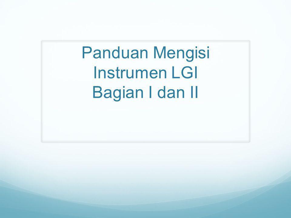 Panduan Mengisi Instrumen LGI Bagian I dan II