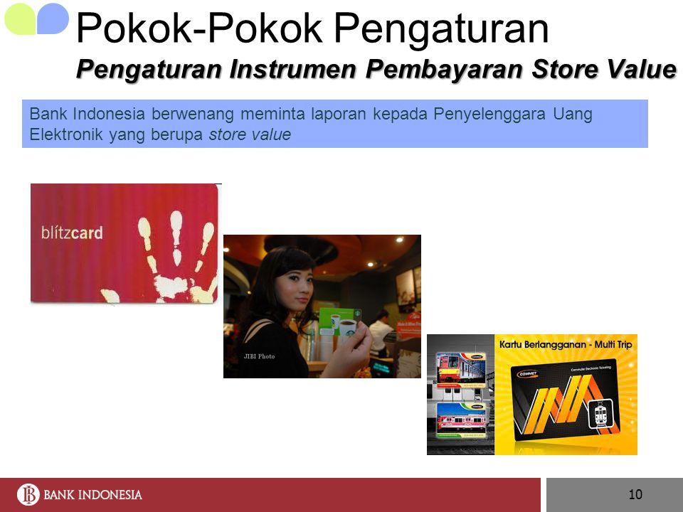 10 Bank Indonesia berwenang meminta laporan kepada Penyelenggara Uang Elektronik yang berupa store value Pengaturan Instrumen Pembayaran Store Value P