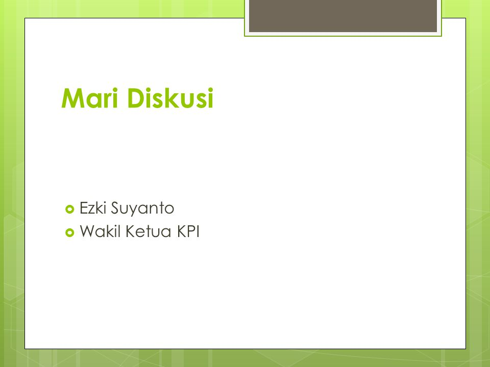 Mari Diskusi  Ezki Suyanto  Wakil Ketua KPI