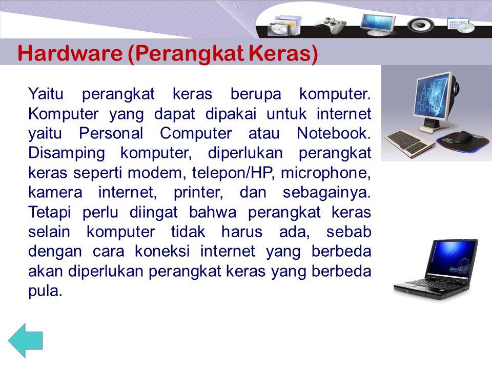 Sistem koneksi internet (intranet) Internet sebagai suatu sistem akan berfungsi dengan baik jika komponen-komponen yang ada dapat menjalankan perannya