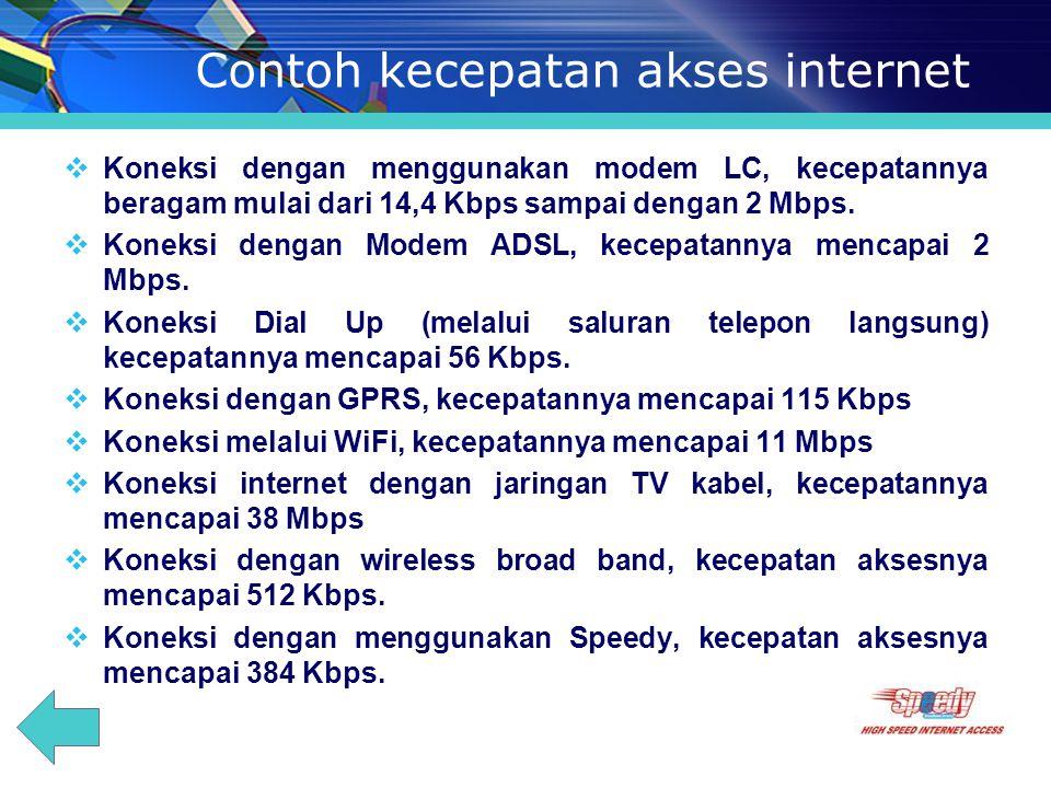 Kecepatan Akses Internet Kecepatan akses internet sama dengan kecepatan akses transfer data. Dalam bidang telekomunikasi dan komputer, kecepatan trans