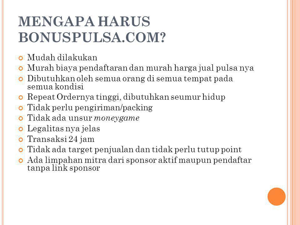 MENGAPA HARUS BONUSPULSA.COM.