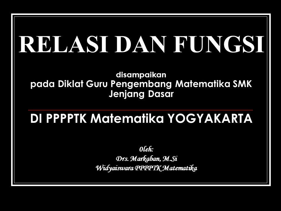 RELASI DAN FUNGSI 0leh: Drs.
