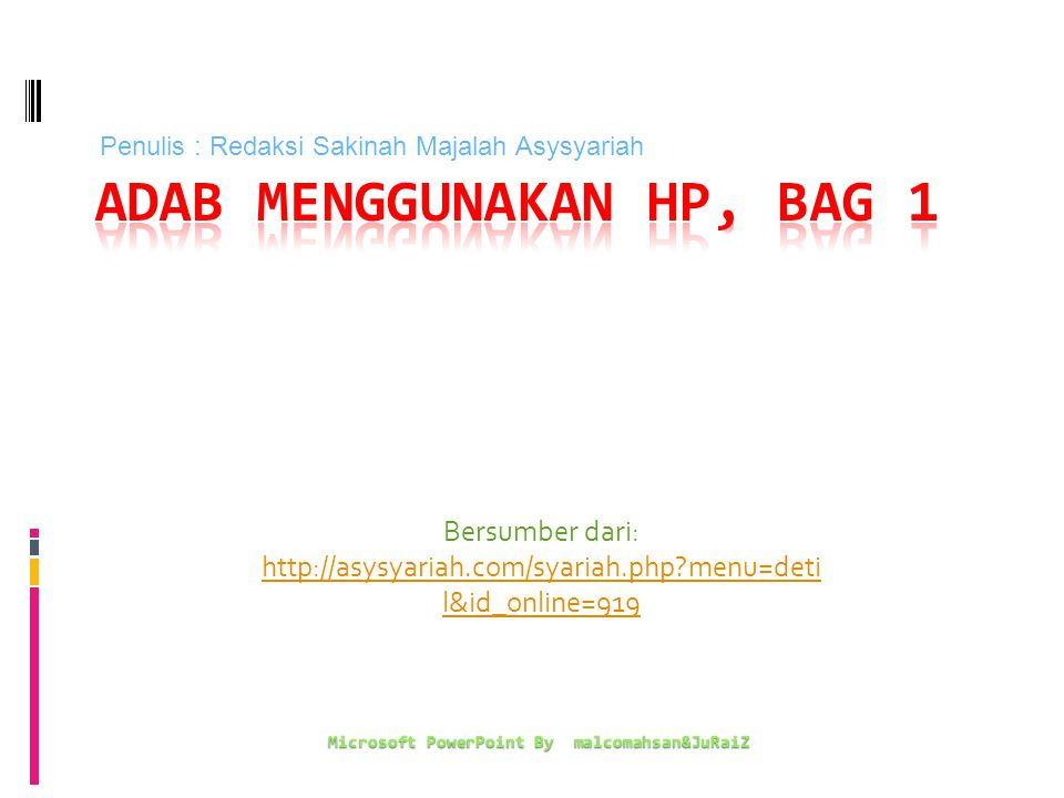 Bersumber dari: http://asysyariah.com/syariah.php menu=deti l&id_online=919 Microsoft PowerPoint By malcomahsan&JuRaiZ Penulis : Redaksi Sakinah Majalah Asysyariah