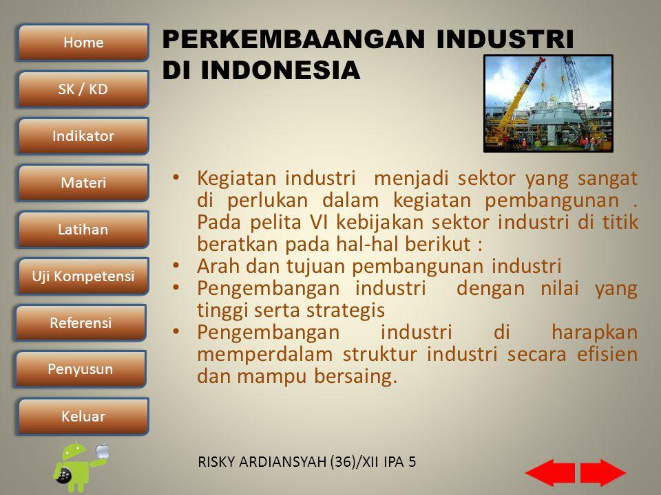 Home SK / KDSK / KD Indikator Materi Latihan Uji Kompetensi Penyusun Referensi Keluar RISKY ARDIANSYAH (36)/XII IPA 5 • Kegiatan industri menjadi sektor yang sangat di perlukan dalam kegiatan pembangunan.