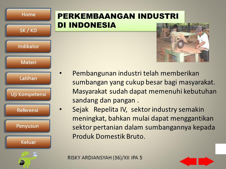 Home SK / KDSK / KD Indikator Materi Latihan Uji Kompetensi Penyusun Referensi Keluar RISKY ARDIANSYAH (36)/XII IPA 5 • Pembangunan industri telah memberikan sumbangan yang cukup besar bagi masyarakat.