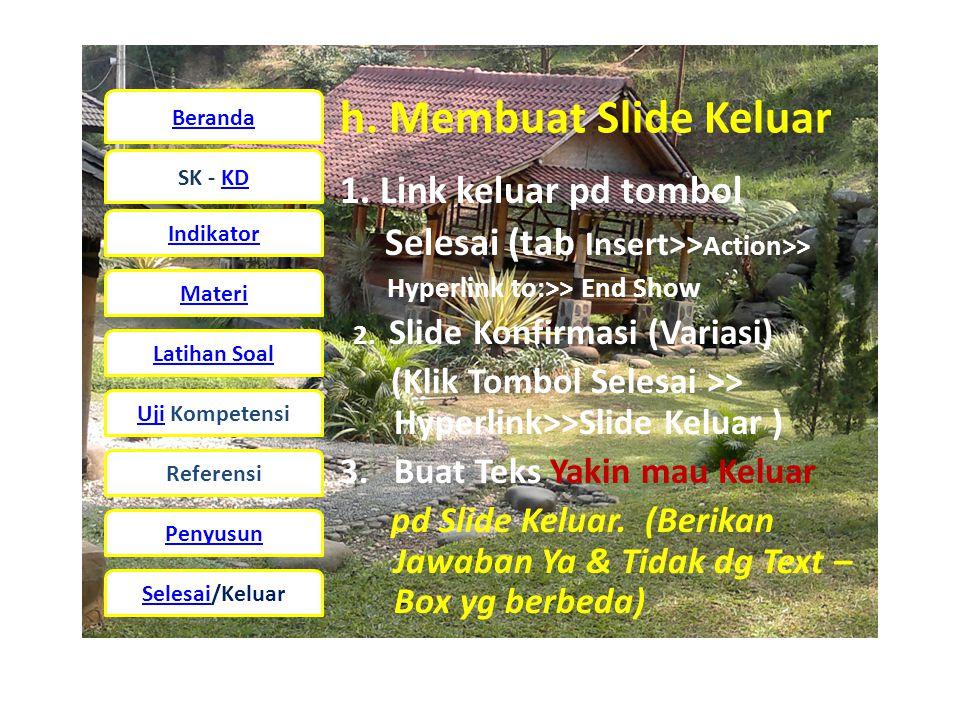 Beranda SK - KD Indikator Materi Latihan Soal UjiUji Kompetensi Referensi Penyusun Selesai/Keluar h.