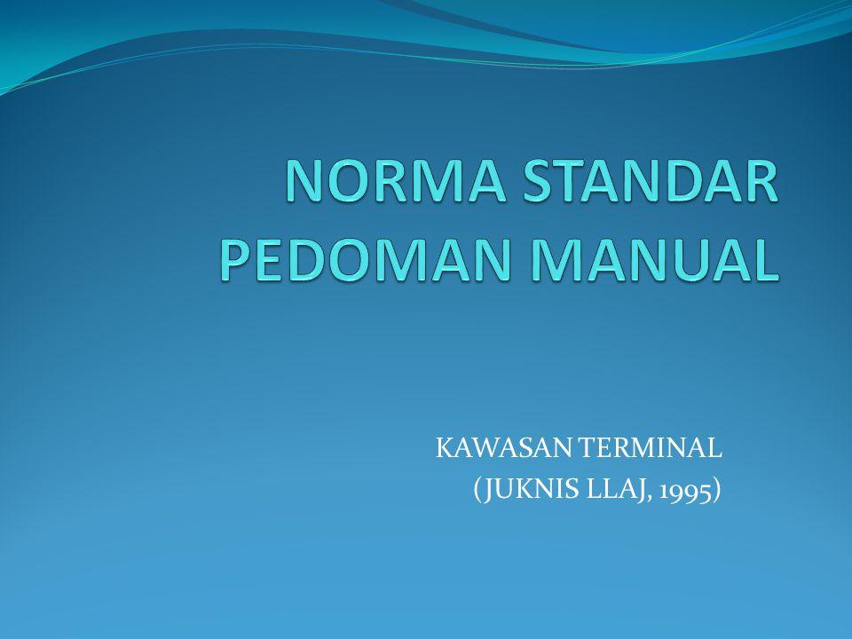 KAWASAN TERMINAL (JUKNIS LLAJ, 1995)