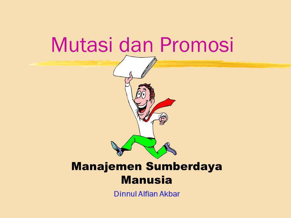 Mutasi dan Promosi Manajemen Sumberdaya Manusia Dinnul Alfian Akbar