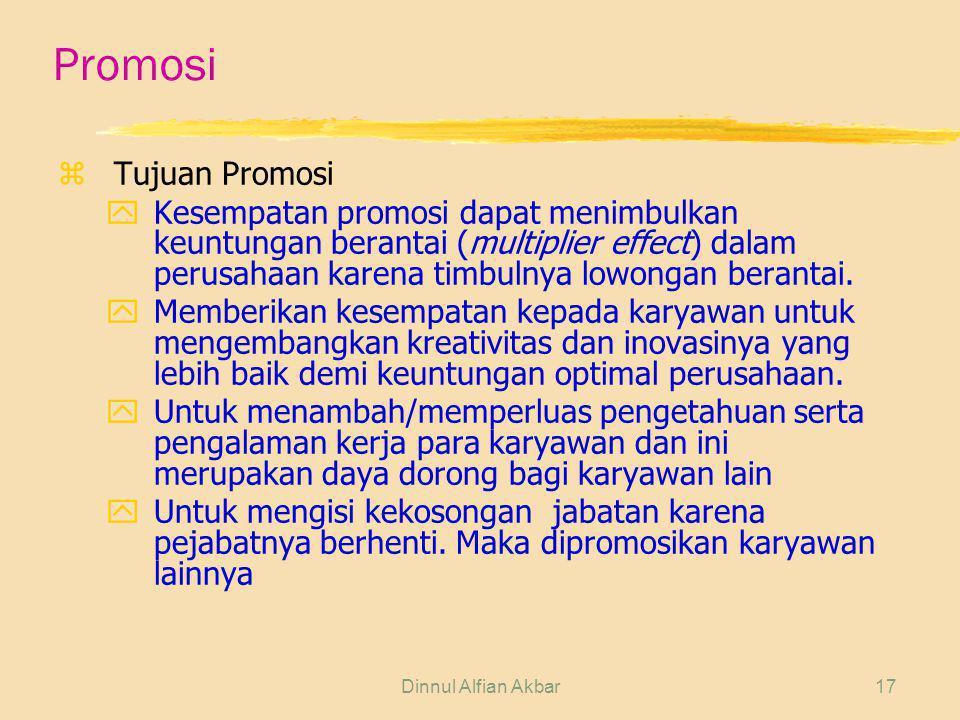Dinnul Alfian Akbar17 Promosi zTujuan Promosi yKesempatan promosi dapat menimbulkan keuntungan berantai (multiplier effect) dalam perusahaan karena ti