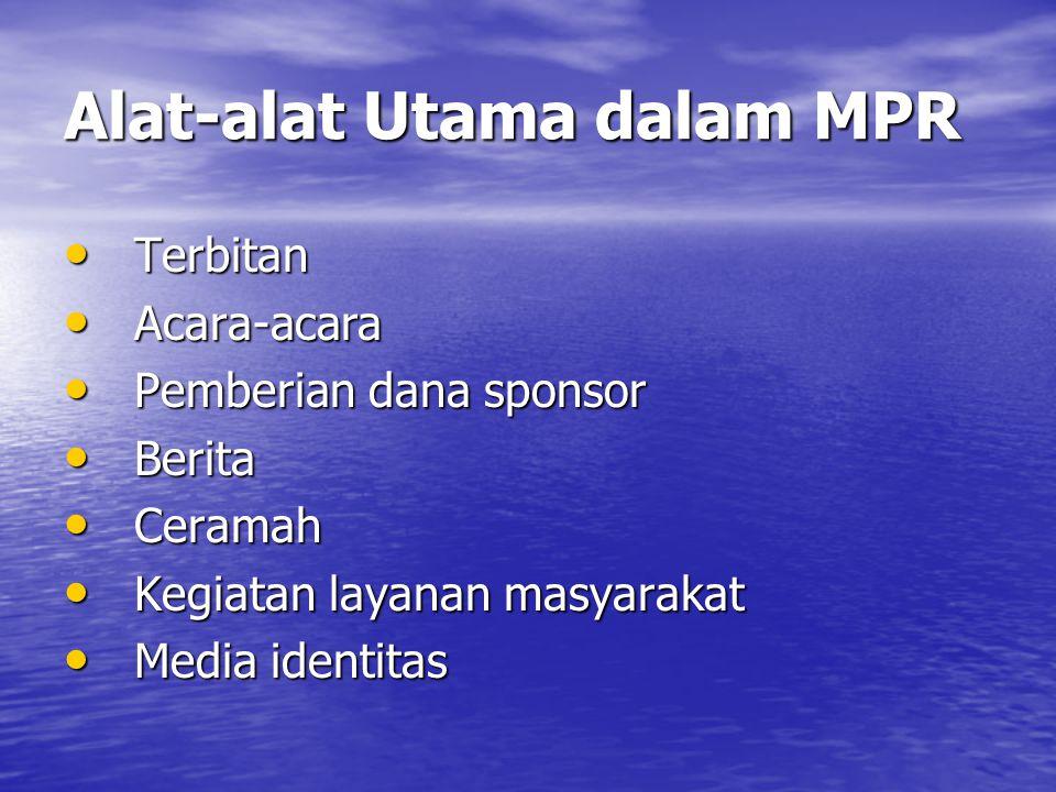 Alat-alat Utama dalam MPR • Terbitan • Acara-acara • Pemberian dana sponsor • Berita • Ceramah • Kegiatan layanan masyarakat • Media identitas