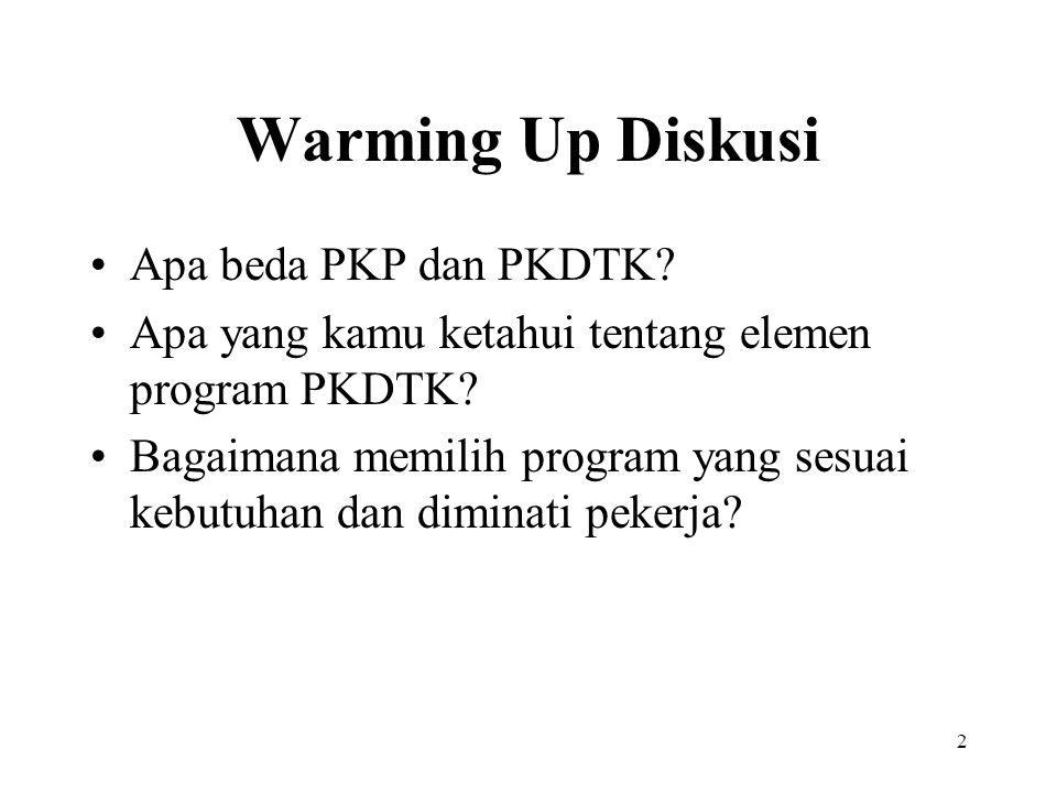 2 Warming Up Diskusi •Apa beda PKP dan PKDTK? •Apa yang kamu ketahui tentang elemen program PKDTK? •Bagaimana memilih program yang sesuai kebutuhan da
