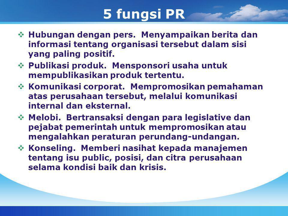 5 fungsi PR  Hubungan dengan pers.