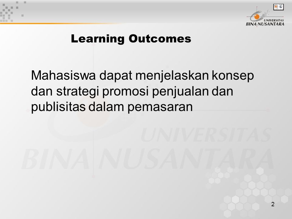 2 Learning Outcomes Mahasiswa dapat menjelaskan konsep dan strategi promosi penjualan dan publisitas dalam pemasaran