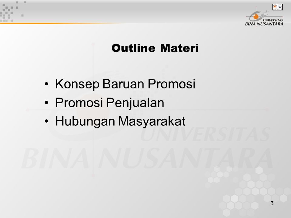 3 Outline Materi •Konsep Baruan Promosi •Promosi Penjualan •Hubungan Masyarakat