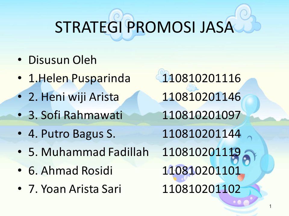 STRATEGI PROMOSI JASA • Disusun Oleh • 1.Helen Pusparinda110810201116 • 2.