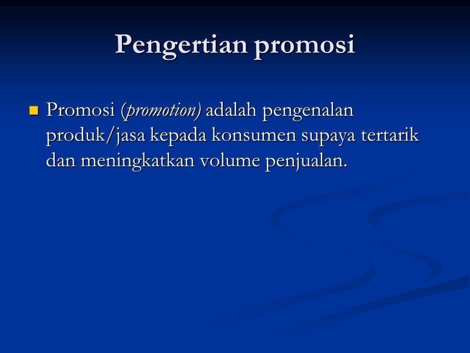 Pengertian promosi PPPPromosi (promotion) adalah pengenalan produk/jasa kepada konsumen supaya tertarik dan meningkatkan volume penjualan.