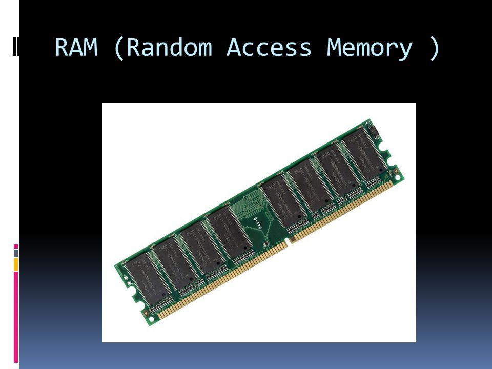 RAM (Random Access Memory )
